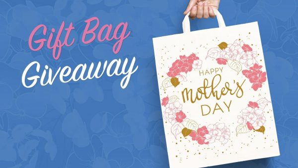 Mother's Day Gift Bag Giveaway